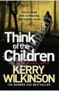 Wilkinson Kerry. Think of the Children ISBN 9781447223405.