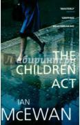 McEwan Ian. The Children Act ISBN 9780099599647.