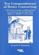 Hartman, Francis Thomas. Ten Commandments of Better Contracting: A Practical Guide to Adding Value to an Enterprise Through More Effective SMART Contracting ISBN 9780784406533.