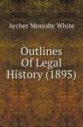 Archer Moresby White. Outlines Of Legal History (1895) ISBN 9781120668738.