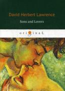 Lawrence D.H. Sons and Lovers = Сыновья и любовники: роман на англ.яз