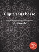 J.G. Pisendel. Gique sans basse ISBN 9785884825963.
