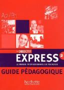 Tauzin. Objectif Express 2 Guide pedagogique ISBN 9782011555113.