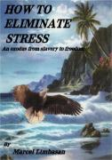 Marcel Limbasan. How to Eliminate Stress ISBN 9781585009343.
