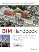 BIM Handbook: A Guide to Building Information Mode ling for Owners, Managers, Designers, Engineers an d Contractors, Third Edition