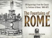 "Falda, Giovanni. The Fountains of Rome: Selected Plates from the Classic ""Le Fontane di Roma,"" 1660-1675 ISBN 9780486493855."