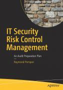 Raymond Pompon. IT Security Risk Control Management. An Audit Preparation Plan ISBN 9781484221396.