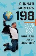 Garfors Gunnar. 198. How I Ran Out Of Countries* ISBN 9780996478595.